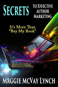 Cover for Secrets to Effective Author Marketing by Maggie Lynch