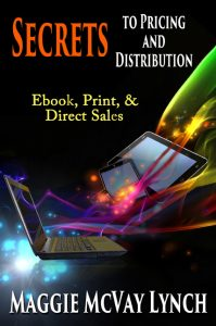Cover for Secrets to Pricing and Distribution by Maggie Lynch