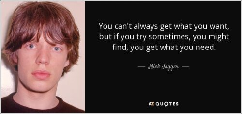 "a young Mic Jagger with quote: ""You can't always get what you want, but if you try sometimes you might find you get what you need."
